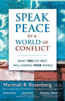 Speak Peace in a World of Conflict By Rosenberg, Marshall B., Ph.D.
